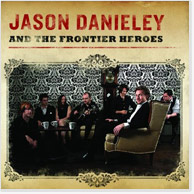Jason Danieley: Jason Danieley and the Frontier Heroes CD Image